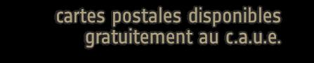cartes postales disponibles gratuitement au c.a.u.e.
